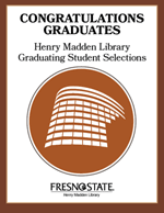 Henry Madden Library Graduating Student Selections