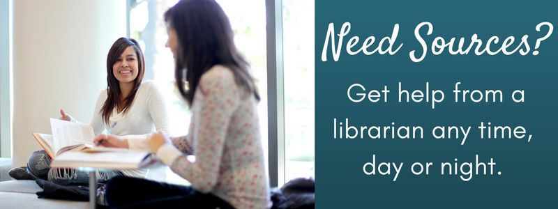 Need sources? Get help from a librarian any time, day or night.