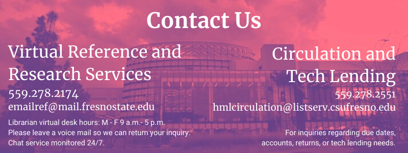 Contact Us - Virtual Reference and Research Services or Circulation and Tech Lending