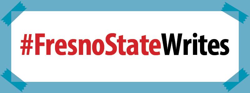#FresnoStateWrites