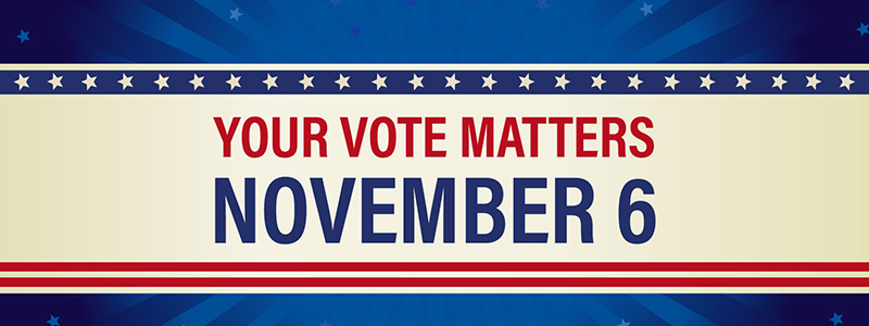 Your Vote Matters - November 6