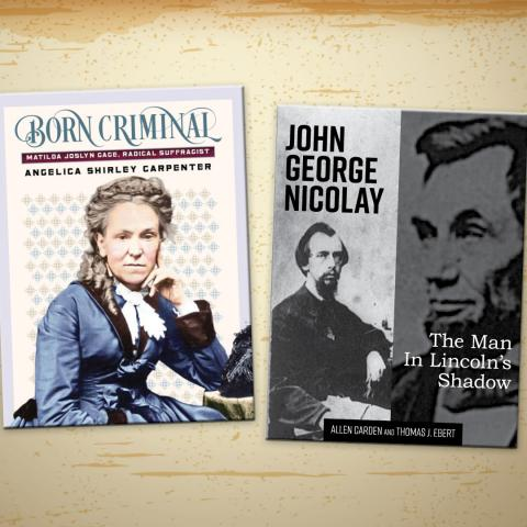 Book covers of 'Born Criminal...' by Angelica Carpenter and 'John George Nicolay: The Man in Lincoln's Shadow' by Allen Garden and Thomas Ebert.