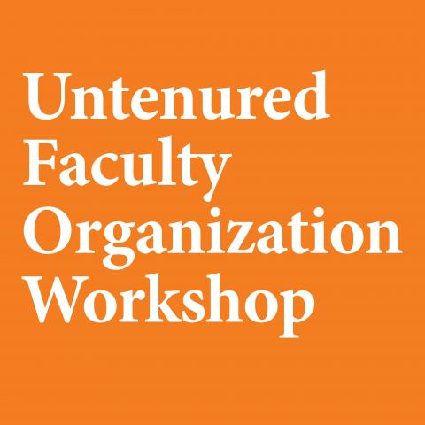 Untenured Faculty Organization Workshop